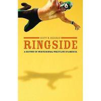 【预订】Ringside: A History of Professional Wrestling in