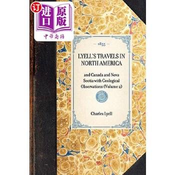 【中商海外直订】Lyell's Travels in North America: And Canada and Nova Scotia with Geological Observations... 海外发货,付款后预计2-4周到货