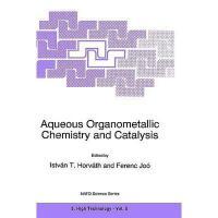 【预订】Aqueous Organometallic Chemistry and Catalysis