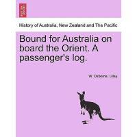 【预订】Bound for Australia on Board the Orient. a