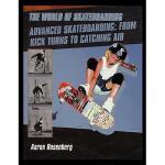 【预订】Advanced Skateboarding: From Kick Turns to Catching