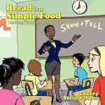 【预订】Bread Is a Simple Food: Teaching Children about
