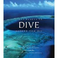 【预订】Fifty Places to Dive Before You Die: Diving Experts