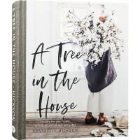 A TREE IN THE HOUSE 英文版 植物装饰 家居空间插花艺术与植物装饰 室内植物装扮