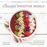 【预订】Beautiful Smoothie Bowls: 80 Delicious and Colorful Sup