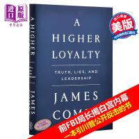 预售【中商原版】更高的忠诚:事实、谎言与领导力英文原版 A Higher Loyalty Truth, Lies 美国前FBI局长科米备忘录 特朗普 川普