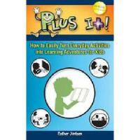 【预订】Plus It!: How to Easily Turn Everyday Activities