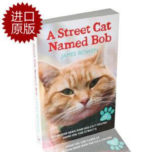 【现货】 英文原版 A Street Cat Named Bob 一只叫鲍勃的街头流浪猫 (街猫鲍勃/当bob来敲门英文原版)炒鸡暖心!小天使Bob征服铲屎官James全过程  文字版平装