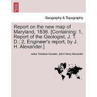 【预订】Report on the New Map of Maryland, 1836.