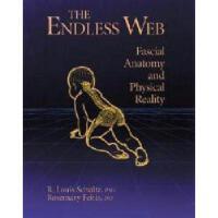 【预订】The Endless Web: Fascial Anatomy and Physical