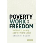 【预订】Poverty, Work, and Freedom: Political Economy and the M
