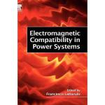 【预订】Electromagnetic Compatibility in Power Systems
