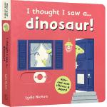 顺丰发货 英文原版绘本 I thought I saw a... dinosaur! 我看见了一只……恐龙!儿童启蒙