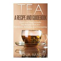 【�A�】Tea A Recipe and Guidebook: Quick and Easy to Make Tea R