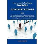 【预订】How to Land a Top-Paying Payroll Administrators Job: