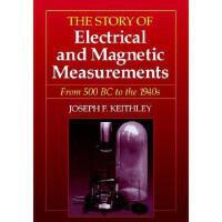 【预订】The Story Of Electrical And Magnetic Measurements: