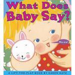 【预订】What Does Baby Say?: A Lift-The-Flap Book