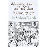【预订】Advertising, Literature and Print Culture in