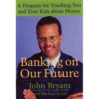 【预订】Banking on Our Future: A Program for Teaching You