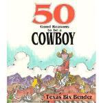 【预订】50 Good Reasons to Be a Cowboy