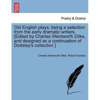【预订】Old English Plays; Being a Selection from the Early Y978