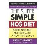 【预订】The Super Simple HCG Diet: A Personal Guide and
