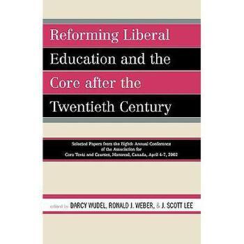 【预订】Reforming Liberal Education and the Core After the 美国库房发货,通常付款后3-5周到货!