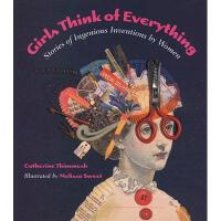 Girls Think of Everything: Stories of Ingenious Inventions
