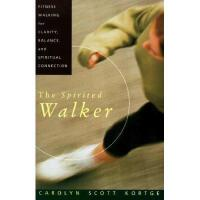 【预订】The Spirited Walker: Fitness Walking for Clarity