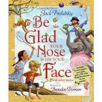 【预订】Be Glad Your Nose Is on Your Face: And Other Poems