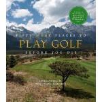 【预订】Fifty More Places to Play Golf Before You Die: Golf