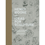 【预订】Henry Moore - Ideas for Sculpture