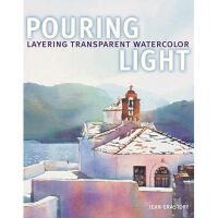 【预订】Pouring Light: Layering Transparent Watercolor