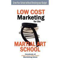 【预订】Low Cost Marketing for the Martial Art School