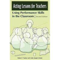 【预订】Acting Lessons for Teachers: Using Performance