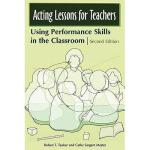 【预订】Acting Lessons for Teachers: Using Performance