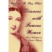 【预订】Dinners with Famous Women: From Cleopatra to Indira
