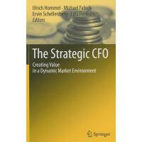 【预订】The Strategic CFO: Creating Value in a Dynamic