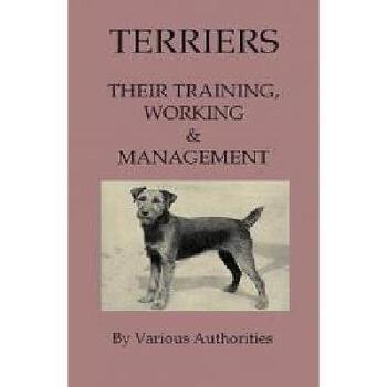 【预订】Terriers - Their Training, Work & Management 美国库房发货,通常付款后3-5周到货!
