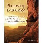 【预订】Photoshop Lab Color: The Canyon Conundrum and Other