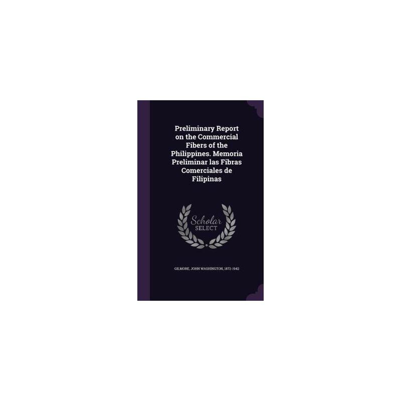 【预订】Preliminary Report on the Commercial Fibers of the Philippines. Memoria Preliminar Las Fibras Comerciales de Filipinas 预订商品,需要1-3个月发货,非质量问题不接受退换货。