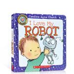 【发顺丰】英文原版 I Love My Robot 我爱我的机器人 纸板书 Caroline Jayne 卡洛琳杰恩