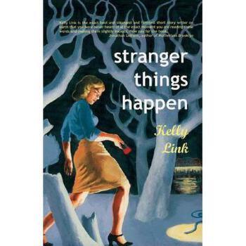 【预订】Stranger Things Happen: Stories 美国库房发货,通常付款后3-5周到货!