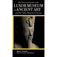 【预订】The Illustrated Guide to the Luxor Museum of Ancient