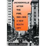 【预订】Jacksonville After the Fire, 1901-1919: A New South