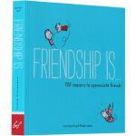 英文原版书绘本 Friendship is...: 500 Reasons to Appreciate Friends