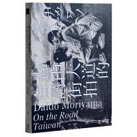 【预订】森山大道的台�辰峙� 摄影艺术作品集 日本摄影书籍 大�出版