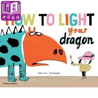 【中商原版】Fred Benaglia 如何照亮你的龙 英文原版How to Light your Dragon
