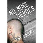 【正版全新直发】No More Heroes (Cal Innes Novels) Ray Banks 9780151