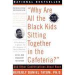 【预订】Why Are All the Black Kids Sitting Together in the